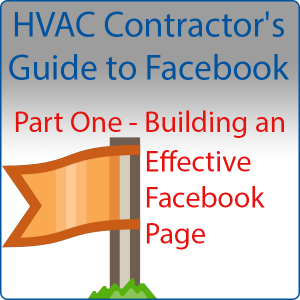 HVAC Guide to Facebook Series Part One - Building an Effective Facebook Page