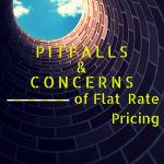 Pitfalls and Concerns for Implementing Flat Rate Pricing