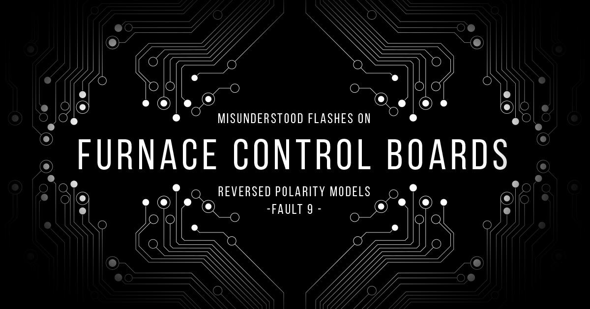 Cfm Tech Tips Misunderstood Flashes On Furnace Control