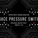 cfm Tech Tips – Operating and Troubleshooting Furnace Pressure Switches